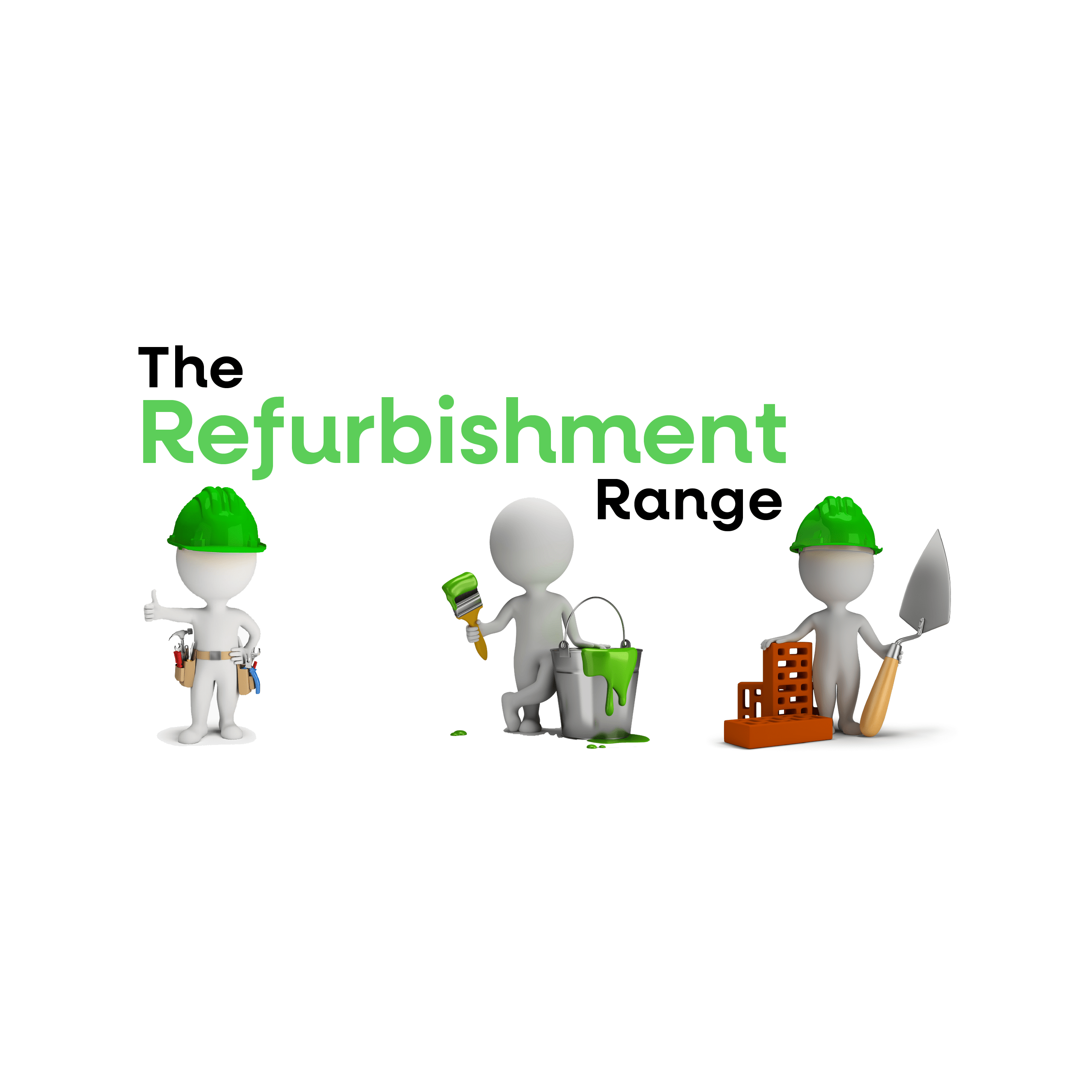 The Refurbishment Range